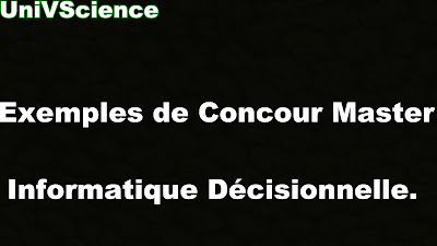Exemples de Concours Master informatique décisionnelle.
