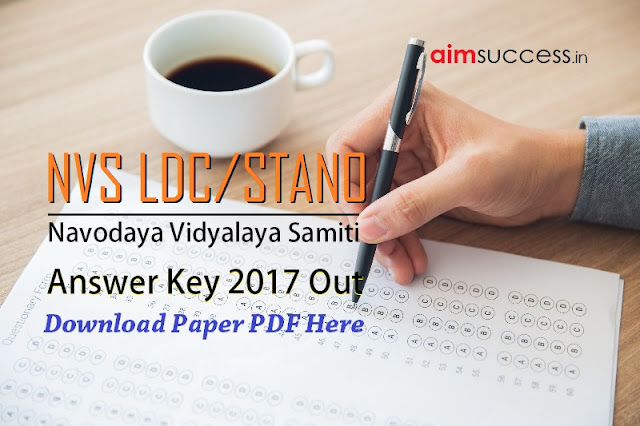 NVS LDC Answer Key 2017 Out - Download PDF Here!