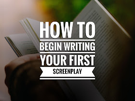 How to Begin Writing Your First Screenplay