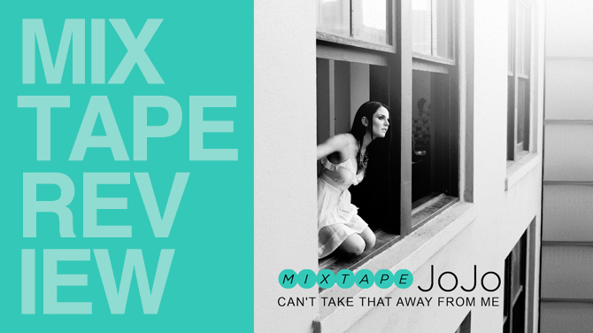 Mixtape review: JoJo - Can't take that away from me | Random J Pop
