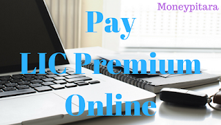 Pay LIC Premium Online | LIC Online Payment process for Registered Users