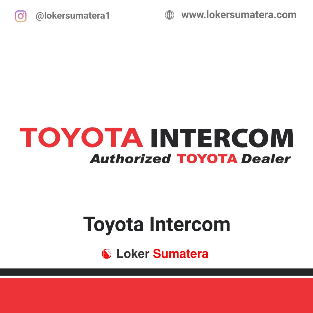 Lowongan Kerja Padang: Toyota Intercom September 2020