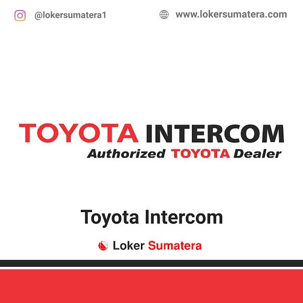 Lowongan Kerja Padang, Toyota Intercom Juli 2021