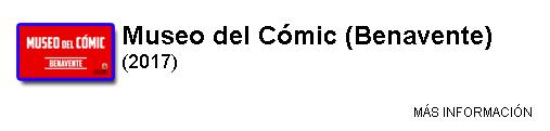 http://oscarantonfilmografia.blogspot.com/p/museo-del-comic-benavente.html