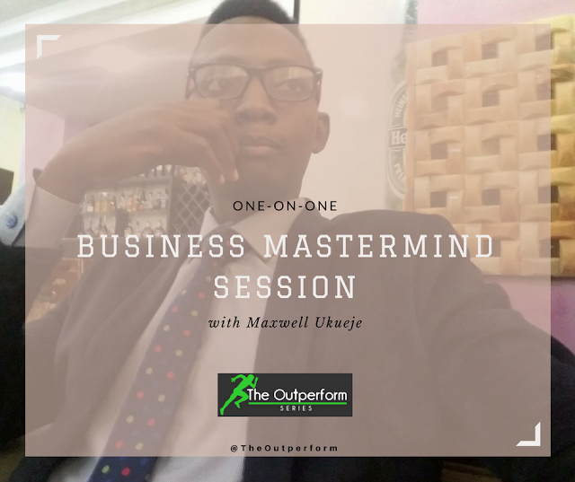 WHY YOU SHOULD SIGN UP FOR THE OUTPERFORM ONE ON ONE BUSINESS COACHING SESSION