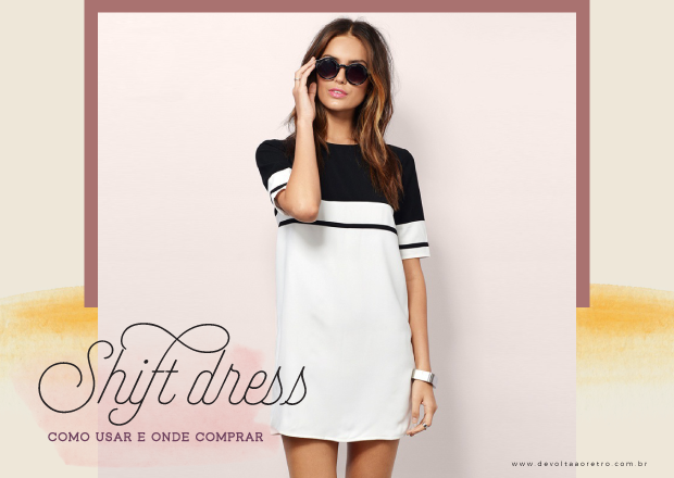 Como usar Shift dress e onde comprar