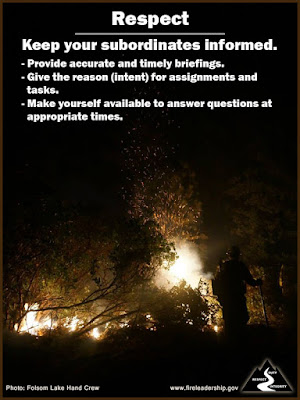 Respect: Keep your subordinates informed. • Provide accurate and timely briefings. • Give the reason (intent) for assignments and tasks. • Make yourself available to answer questions at appropriate times.  [Photo credit: Folsom Lake Hand Crew]
