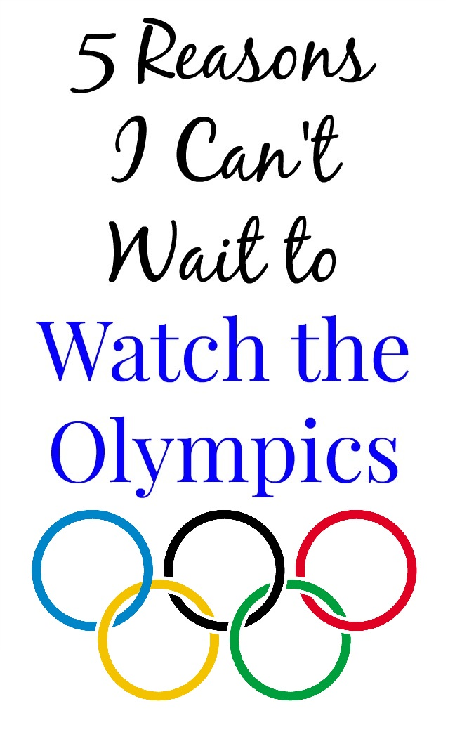 5 Reasons I Can't Wait to Watch the Olympics