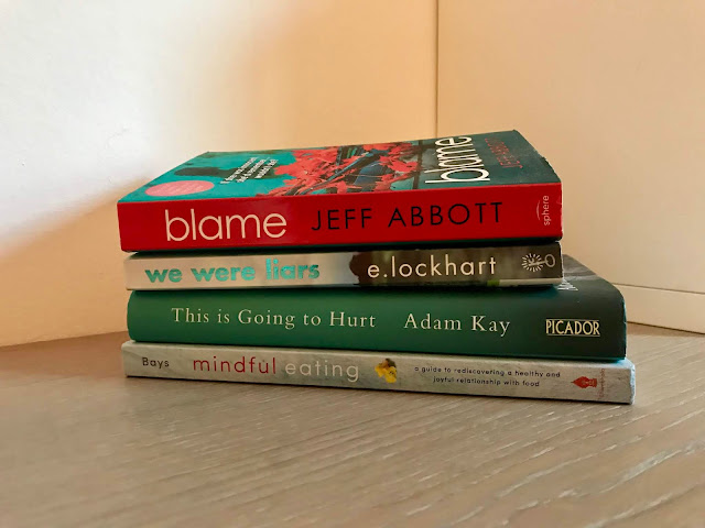Books: Blame | We Were Liars | This is Going to Hurt | Mindful Eating