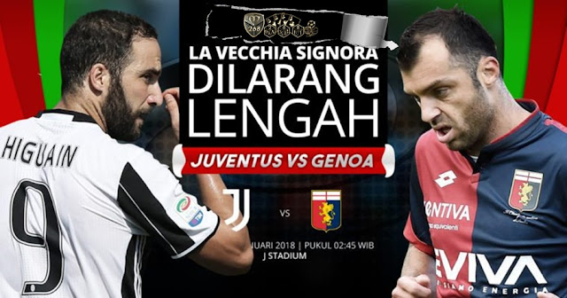 Prediksi Juventus Vs Genoa , Selasa 23 January 2018 Pukul 02.45 WIB
