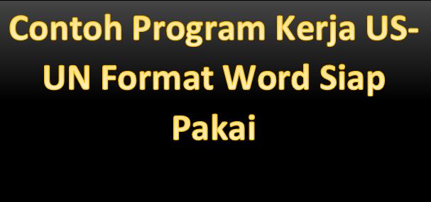 Contoh Program Kerja US-UN Format Word Siap Pakai