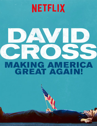 Ver David Cross: Making America Great Again (2016) Online