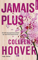 http://lachroniquedespassions.blogspot.fr/2017/04/jamais-plus-de-colleen-hoover.html