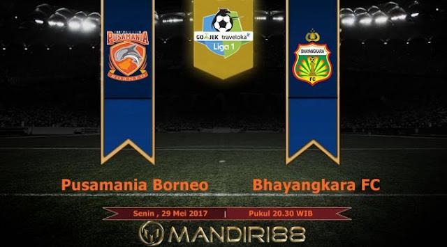 Prediksi Bola : Pusamania Borneo FC Vs Bhayangkara FC , Senin 29 Mei 2017 Pukul 20.30 WIB