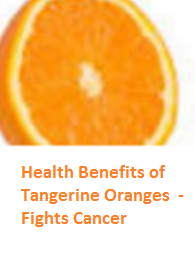 Health Benefits of Tangerine Oranges - Fights Cancer