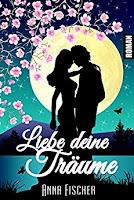 https://www.amazon.de/Liebe-deine-Träume-Anna-Fischer-ebook/dp/B01MDRJ4RB