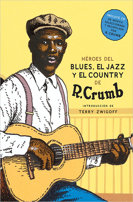 Héroes del Blues El Jazz y El Country de Robert Crumb