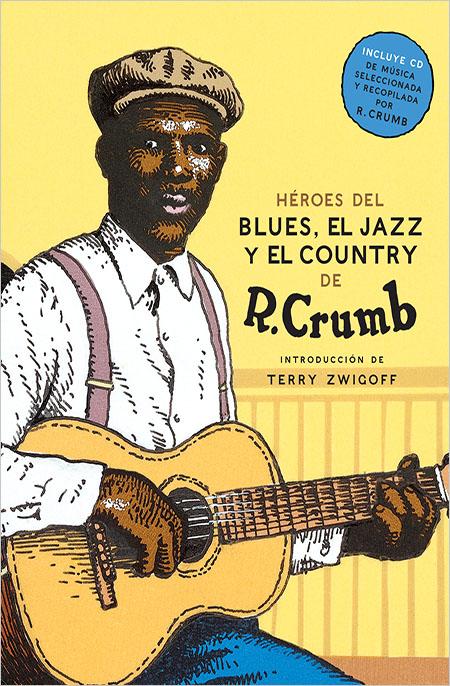 Héroes del Blues El Jazz y El Country de Robert Crumb