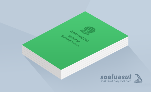 Soal Ujian UT Ilmu Hukum SOSI4416 Sosiologi Hukum