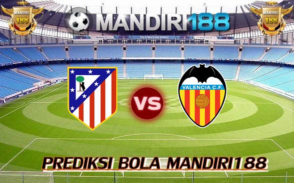 AGEN BOLA - Prediksi Atletico Madrid vs Valencia 5 Februari 2018