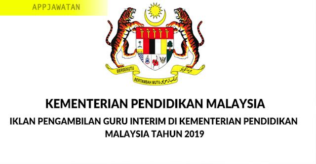 Jawatan Kosong Guru Interim Kementerian Pendidikan Malaysia -  Tahun 2019