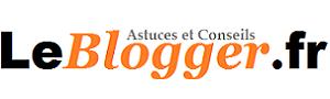 Le Blogger.fr - Blogger.- Créer et Améliorer son blog