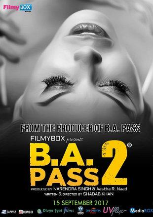 B.A Pass 2 2017 Full HDRip 720p Hindi Movie Download