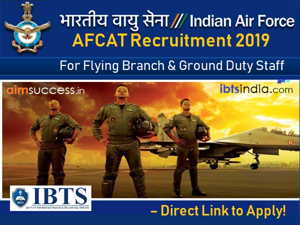 AFCAT 2019 Recruitment for Flying Branch & Ground Duty Staff – Direct Link to Apply!