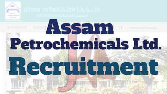 Assam Petrochemicals Ltd. Recruitment 2018