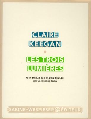 Les trois lumières Claire Keegan - Lecture -  Culture - Miss Blemish