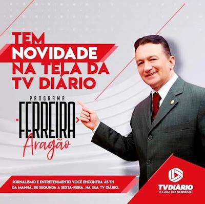Programa Ferreira Aragão na TV Diário