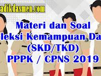 Materi dan Soal Seleksi Kompetensi Dasar (SKD/TKD) PPPK / CPNS 2019