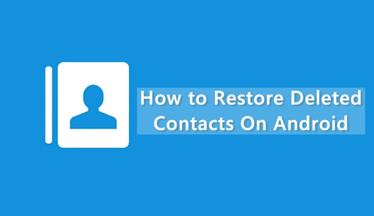 How to Recover lost or deleted Contacts on Android - Tech-Blog Byomaxx