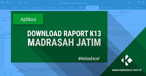 Download Raport K13 (Kurikulum 2013) Microsoft Excel untuk MI, MTs dan MA