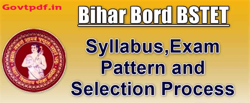 Bihar Board BSTET Syllabus, Exam Pattern and Selection Process