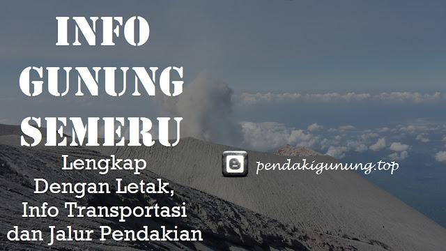 letak gunung semeru, transportasi gunung semeru dan jalur pendakian gunung semeru