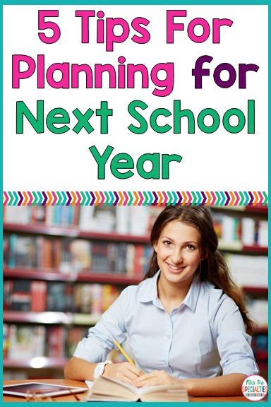 It's the end of the year and your drowning in end of the year duties and paperwork.... BUT you can't stop thinking about the excitement of next school year. I get it- you are not alone! Here are some tips for getting prepared for next school year.