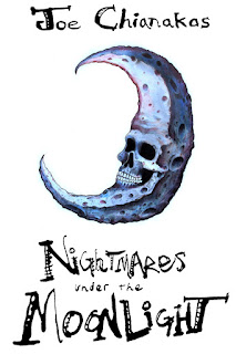 http://www.amazon.com/Nightmares-Under-Moonlight-Joe-Chianakas/dp/0997620501?ie=UTF8&qid=&ref_=tmm_pap_swatch_0&sr=