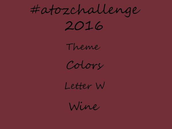 #atozchallenge 2016//W is for Wine