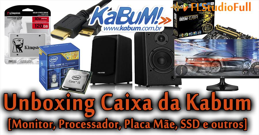 Unboxing Caixa da Kabum [Monitor, Processador, Placa Mãe, SSD e outros]