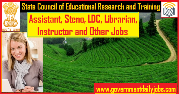 SCERT Recruitment 2019   Jobs of Assistant, Steno, LDC, Librarian, Instructor and Others