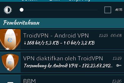 Trik Internet Gratis Android Terbaru Menggunakan Troid VPN Free VPN Proxy