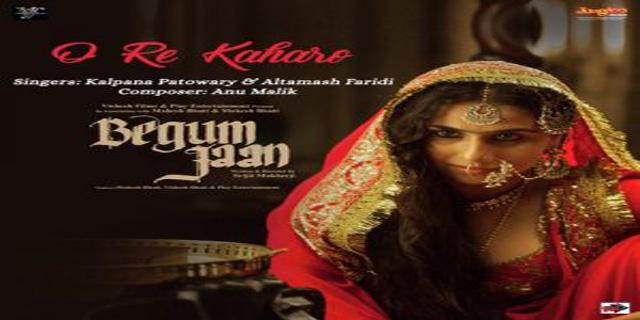 O Re Kaharo Lyrics - Kalpana Patowary & Altamash Faridi | Begum Jaan