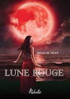 http://lachroniquedespassions.blogspot.fr/2016/08/lune-rouge-de-julia-m-tean.html