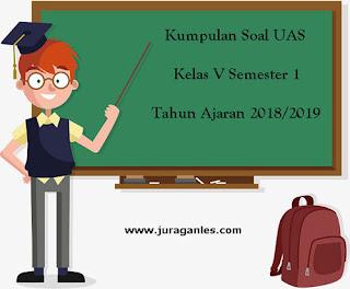 Kumpulan Download Soal UAS SD Kelas 5 Semester 1 Terbaru Tahun 2018