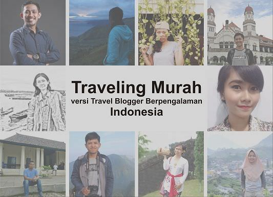 101 Cara Traveling Murah dari 10 Travel Blogger Berpengalaman Indonesia
