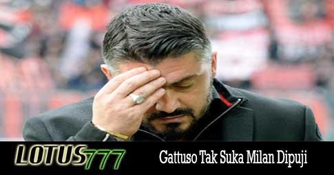 Gattuso Tak Suka Milan Dipuji