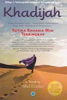 "Sinopsis Kisah Islami ""Khadijah Istri Rasulullah Muhammad saw."", kisah nyata, khadijah, wanita penghuni surga"