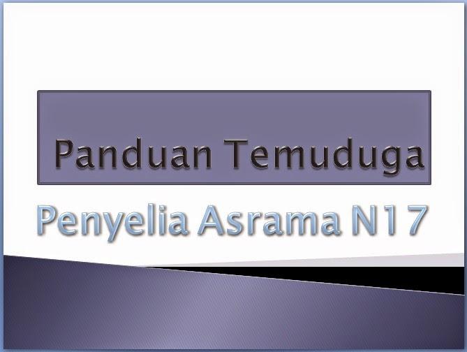 Panduan Temuduga Penyelia Asrama Gred N17