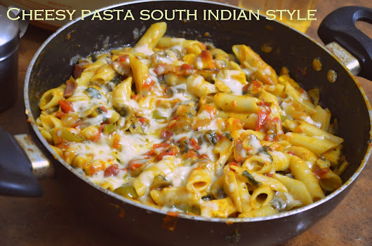 CHEESY PASTA SOUTH INDIAN STYLE